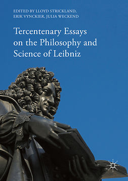 Strickland, Lloyd - Tercentenary Essays on the Philosophy and Science of Leibniz, e-bok