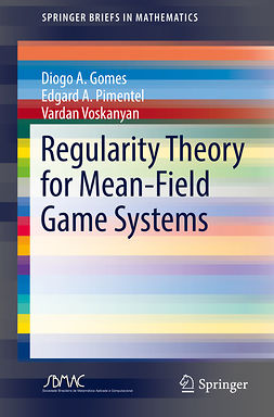 Gomes, Diogo A. - Regularity Theory for Mean-Field Game Systems, e-bok