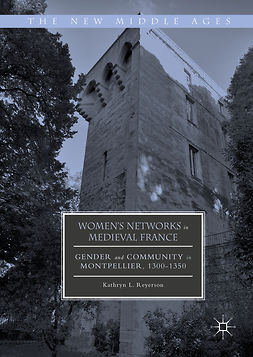 Reyerson, Kathryn L. - Women's Networks in Medieval France, ebook