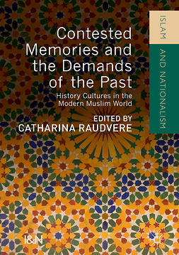 Raudvere, Catharina - Contested Memories and the Demands of the Past, e-kirja