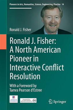Fisher, Ronald J. - Ronald J. Fisher: A North American Pioneer in Interactive Conflict Resolution, e-bok