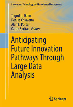 Chiavetta, Denise - Anticipating Future Innovation Pathways Through Large Data Analysis, ebook