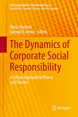 Aluchna, Maria - The Dynamics of Corporate Social Responsibility, e-kirja