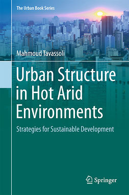 Tavassoli, Mahmoud - Urban Structure in Hot Arid Environments, ebook