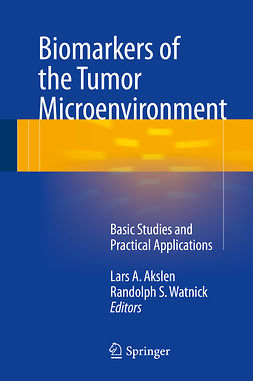 Akslen, Lars A. - Biomarkers of the Tumor Microenvironment, ebook