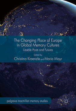 Kraenzle, Christina - The Changing Place of Europe in Global Memory Cultures, e-kirja