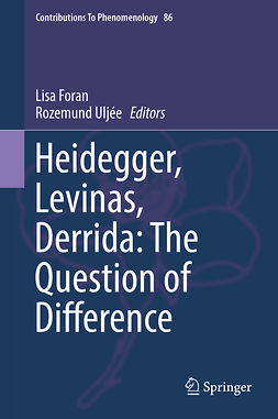 Foran, Lisa - Heidegger, Levinas, Derrida: The Question of Difference, ebook
