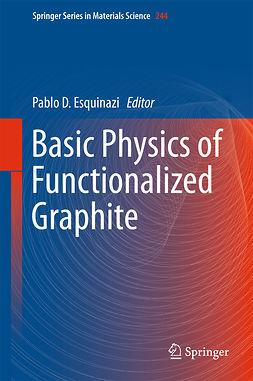 Esquinazi, Pablo D. - Basic Physics of Functionalized Graphite, ebook
