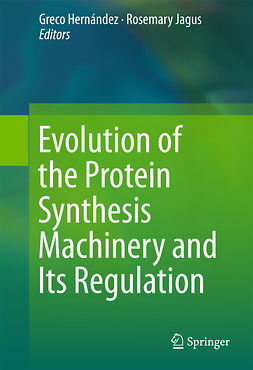 Hernández, Greco - Evolution of the Protein Synthesis Machinery and Its Regulation, e-bok