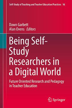 Garbett, Dawn - Being Self-Study Researchers in a Digital World, e-kirja