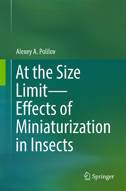 Polilov, Alexey A. - At the Size Limit - Effects of Miniaturization in Insects, ebook