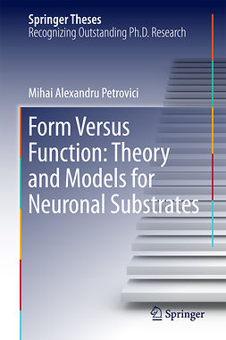Petrovici, Mihai Alexandru - Form Versus Function: Theory and Models for Neuronal Substrates, ebook