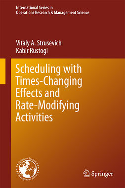 Rustogi, Kabir - Scheduling with Time-Changing Effects and Rate-Modifying Activities, ebook