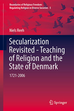 Reeh, Niels - Secularization Revisited - Teaching of Religion and the State of Denmark, ebook