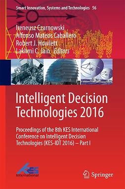 Caballero, Alfonso Mateos - Intelligent Decision Technologies 2016, e-bok