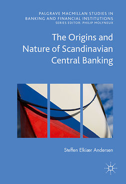 Andersen, Steffen Elkiær - The Origins and Nature of Scandinavian Central Banking, ebook