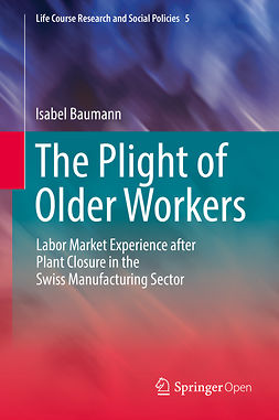 Baumann, Isabel - The Plight of Older Workers, ebook