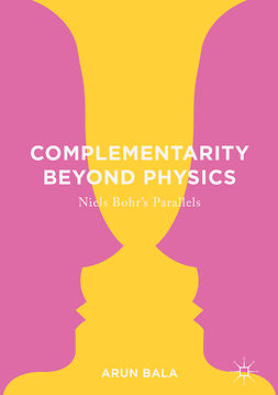 Bala, Arun - Complementarity Beyond Physics, ebook