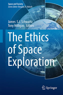 Milligan, Tony - The Ethics of Space Exploration, e-kirja