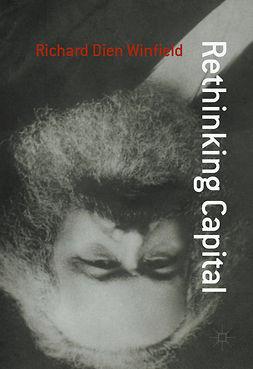 Winfield, Richard Dien - Rethinking Capital, ebook