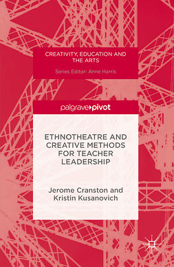 Cranston, Jerome - Ethnotheatre and Creative Methods for Teacher Leadership, ebook