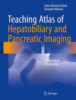Erturk, Sukru Mehmet - Teaching Atlas of Hepatobiliary and Pancreatic Imaging, ebook