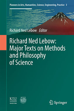Lebow, Richard Ned - Richard Ned Lebow: Major Texts on Methods and Philosophy of Science, ebook