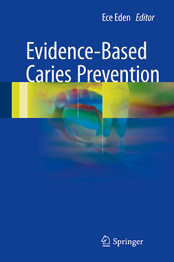 Eden, Ece - Evidence-Based Caries Prevention, ebook