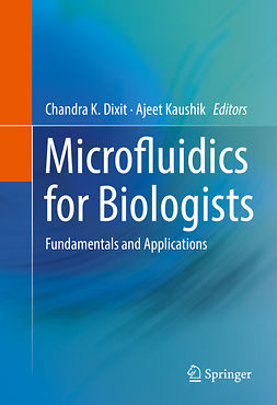 Dixit, Chandra K. - Microfluidics for Biologists, ebook