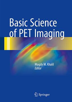 Khalil, Magdy M. - Basic Science of PET Imaging, e-bok