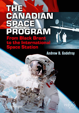Godefroy, Andrew B. - The Canadian Space Program, e-bok