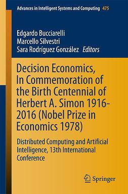 Bucciarelli, Edgardo - Decision Economics, In Commemoration of the Birth Centennial of Herbert A. Simon 1916-2016 (Nobel Prize in Economics 1978), e-kirja