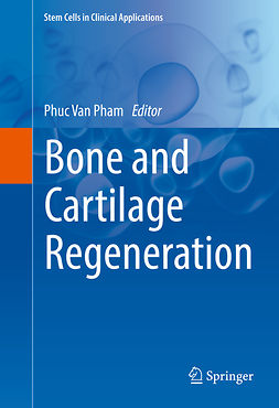 Pham, Phuc Van - Bone and Cartilage Regeneration, e-kirja