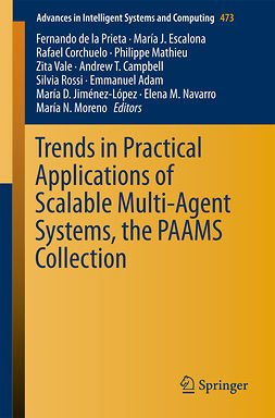 Adam, Emmanuel - Trends in Practical Applications of Scalable Multi-Agent Systems, the PAAMS Collection, ebook