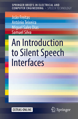 Dias, Miguel Sales - An Introduction to Silent Speech Interfaces, ebook