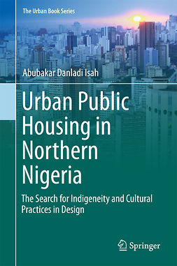 Isah, Abubakar Danladi - Urban Public Housing in Northern Nigeria, e-kirja