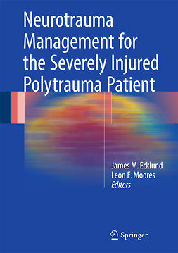 Ecklund, James M. - Neurotrauma Management for the Severely Injured Polytrauma Patient, ebook