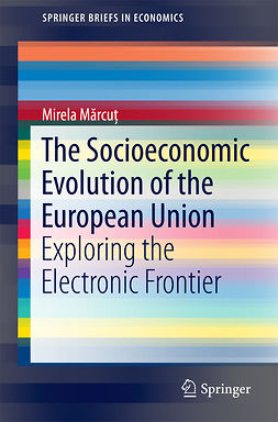 Mărcuț, Mirela - The Socioeconomic Evolution of the European Union, e-kirja