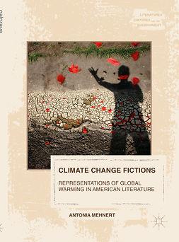 Mehnert, Antonia - Climate Change Fictions, e-bok