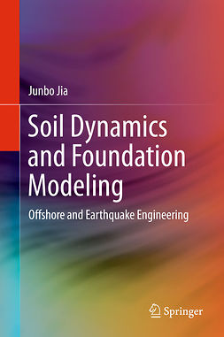 Jia, Junbo - Soil Dynamics and Foundation Modeling, ebook