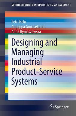 Gunasekaran, Angappa - Designing and Managing Industrial Product-Service Systems, ebook