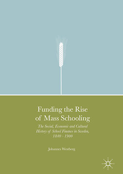 Westberg, Johannes - Funding the Rise of Mass Schooling, ebook