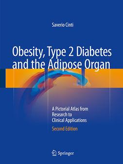 Cinti, Saverio - Obesity, Type 2 Diabetes and the Adipose Organ, ebook