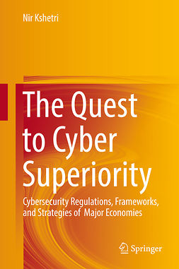 Kshetri, Nir - The Quest to Cyber Superiority, ebook