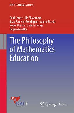 Bendegem, Jean Paul van - The Philosophy of Mathematics Education, e-kirja
