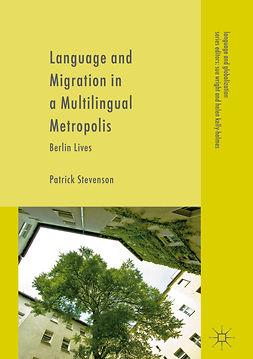 Stevenson, Patrick - Language and Migration in a Multilingual Metropolis, e-bok