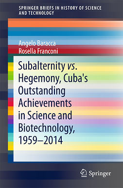 Baracca, Angelo - Subalternity vs. Hegemony, Cuba's Outstanding Achievements in Science and Biotechnology, 1959-2014, e-bok