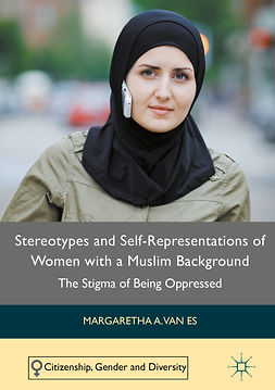 Es, Margaretha A. van - Stereotypes and Self-Representations of Women with a Muslim Background, e-bok