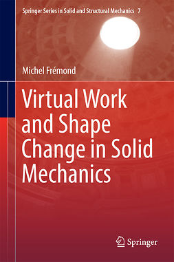 Frémond, Michel - Virtual Work and Shape Change in Solid Mechanics, ebook