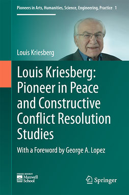 Kriesberg, Louis - Louis Kriesberg: Pioneer in Peace and Constructive Conflict Resolution Studies, ebook